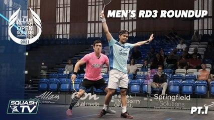 Squash: Allam British Open 2021 - Men's Rd3 Roundup [Pt.1]