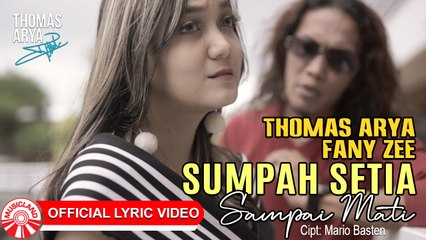 Thomas Arya & Fany Zee - Sumpah Setia Sampai Mati [Official Lyric Video HD]