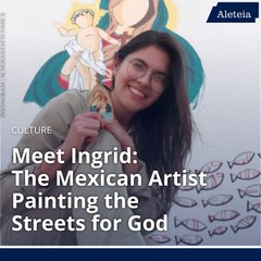 Meet Ingrid: The Mexican Artist Painting the Streets for God