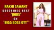 Rakhi Sawant describes best 'jodis' on 'Bigg Boss OTT'