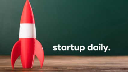 Startup Daily Tuesday 31 August: digital economy, healthtech and capital raises