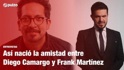 Así nació la amistad entre Diego Camargo y Frank Martínez   Pulzo