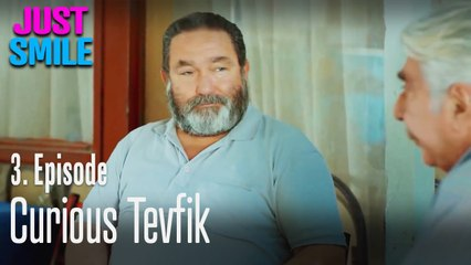 Curious Tevfik - Just Smile Episode 3