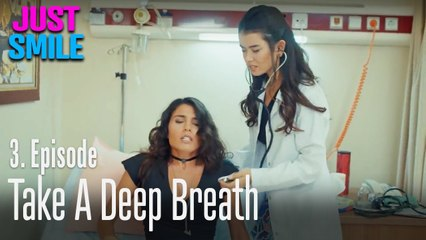 Take a deep breath - Just Smile Episode 3