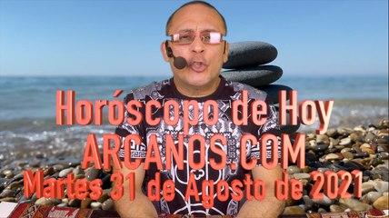 HOROSCOPO DE HOY de ARCANOS.COM - Martes 31 Agosto de 2021 (L)