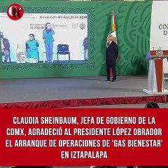 Claudia Sheinbaum, jefa de Gobierno de la CDMX, agradeció al presidente López  Obrador el arranque de operaciones de 'Gas Bienestar' en Iztapalapa. Adelantó que la próxima alcaldía en donde iniciará la distribución será en Azcapotzalco.
