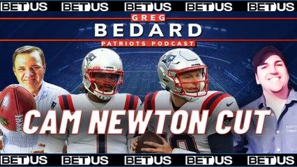 Cam Newton Released, Mac Jones Wins Starting Job | Greg Bedard Patriots Podcast Powered by Bet US