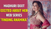 Madhuri Dixit excited about her web series 'Finding Anamika'