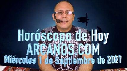 HOROSCOPO DE HOY de ARCANOS.COM - Miércoles 1 de Septiembre de 2021