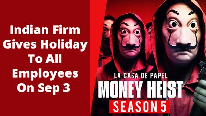 To Watch Money Heist Season 5, Indian Firm Announces 'Netflix And Chill Holiday'