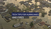Tech Tips for Hurricanes and Fires