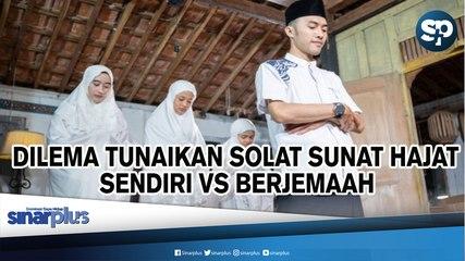 Antara Solat Sunat Hajat Sendirian Dan Berjemaah… - Soal Jawab Netizen Edisi Agama