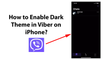 How to Enable Dark Theme in Viber on iPhone?
