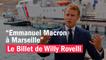Emmanuel Macron à Marseille - Le billet de Willy Rovelli