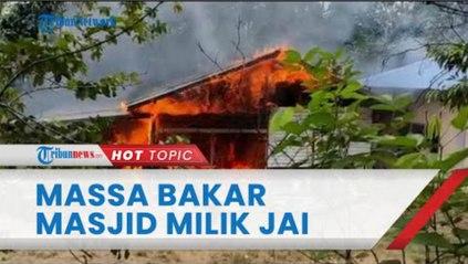 Massa Bakar Bangunan & Merusak Masjid Milik Jemaah Ahmadiyah di Sintang Kalbar, 72 Orang Dievakuasi
