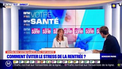 Votre Santé Paris : Enfants-parents, comment éviter le stress de la rentrée ? (02/09)