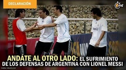 Andáte al otro lado: El sufrimiento de los defensas de Argentina en el Mundial del 2006 con Messi