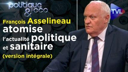 Politique & Eco n°310 : François Asselineau (UPR) atomise l'actualité politique et sanitaire (version intégrale)