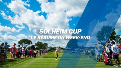 Solheim Cup : le résumé du week-end