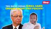 SINAR PM: Nik Nazmi dedah Ismail Sabri enggan hadapi undi percaya