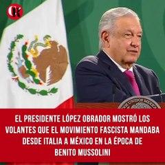 El Presidente López obrador mostró en la 'mañanera' los volantes que el movimiento fascista mandaba desde Italia a México en la época de Benito Mussolini