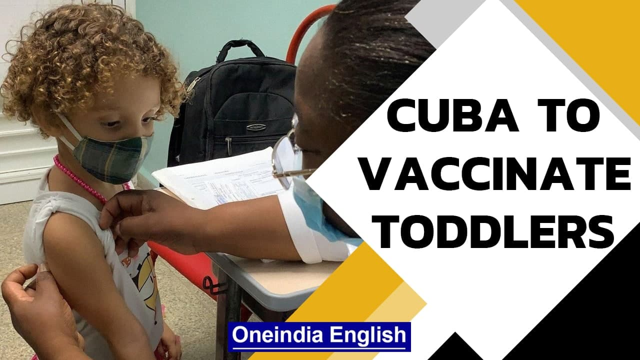 Covid 19: Cuba becomes first nation to vaccinate toddlers | Oneindia News