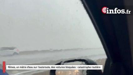 Nîmes, un mètre d'eau sur l'autoroute, des voitures bloquées : catastrophe routière