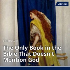 The Only Book in the Bible That Doesn't Mention God