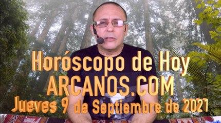 HOROSCOPO DE HOY de ARCANOS.COM - Jueves 9 de Septiembre de 2021