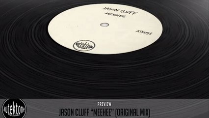 Jason Cluff - Meehee (Original Mix) - Official Preview (Autektone Records)