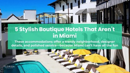 Stylish boutique hotels not in Miami