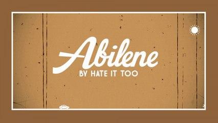 Hate It Too - Abilene