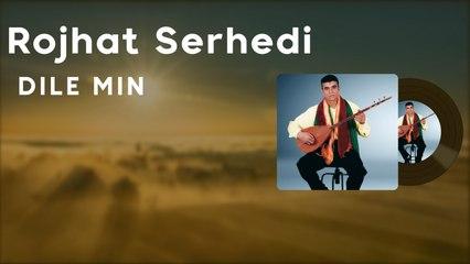 Rojhat Serhedî - Dile Min