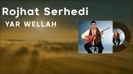 Rojhat Serhedî - Yar Welleh