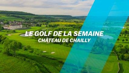 Le Golf de la semaine : Château de Chailly