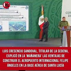 Luis Cresencio Sandoval, titular de la SEDENA, explicó en la 'mañanera' las ventajas de construir el Aeropuerto Internacional Felipe Ángeles en la base aérea de Santa Lucía