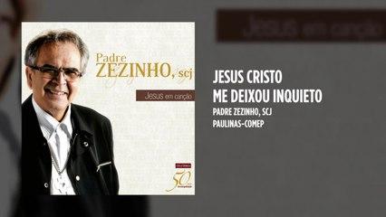Padre Zezinho, scj - Jesus Cristo me deixou inquieto