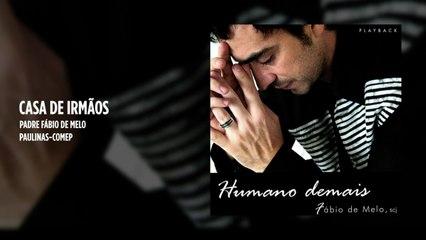 Padre Fábio de Melo - Casa de Irmãos - (Playback)