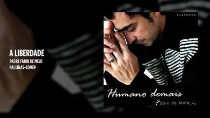 Padre Fábio de Melo - A liberdade - (Playback)