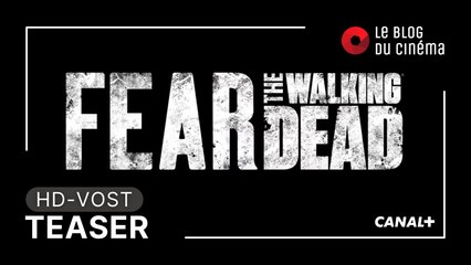 FEAR THE WALKING DEAD - Saison 7 : teaser [HD-VOST]