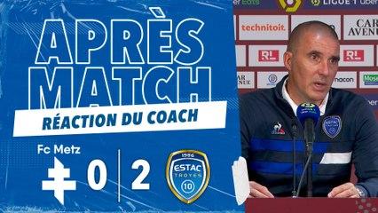 FC Metz 0-2 ESTAC   Réaction de Laurent Batlles