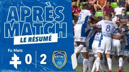 FC Metz 0-2 ESTAC   Résumé du match