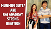 Munmun Dutta, Raj Anadkat slam those trolling them for rumoured 'relationship'