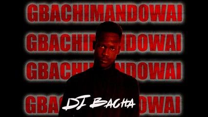 DJ Bacha - Gbachimandowai