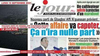 Le Titrologue du 13 Septembre 2021- Nouveau parti de Gbagbo, Affi N'Guessan prévient - «Cette affaire va capoter, ça n'ira nulle part»