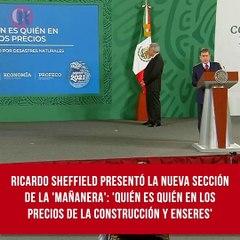 Ricardo Sheffield presentó la nueva sección de la 'mañanera': 'Quién es quién en los precios de la construcción y enseres'.