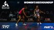 Squash: CIB Egyptian Open 2021 - Women's Rd3 Roundup - Part 2