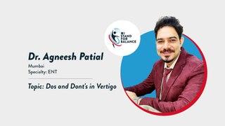 Dr Agneesh Patial –Dos and Dont's in Vertigo