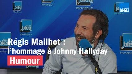 Régis Mailhot : l'hommage à Johnny Hallyday