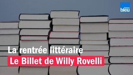 La rentrée littéraire - Le billet de Willy Rovelli